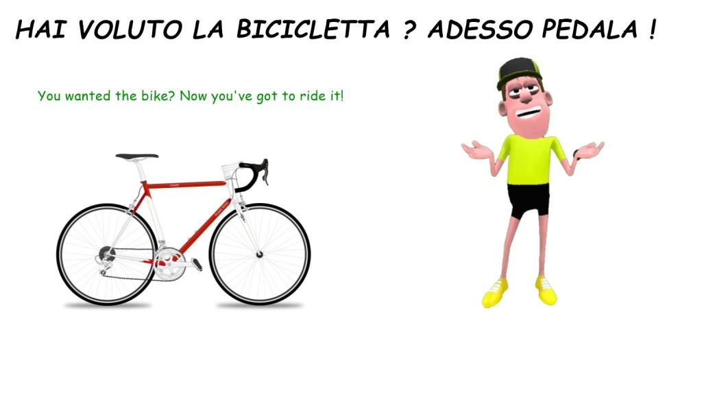 Italian idioms - Hai voluto la bicicletta adesso pedala