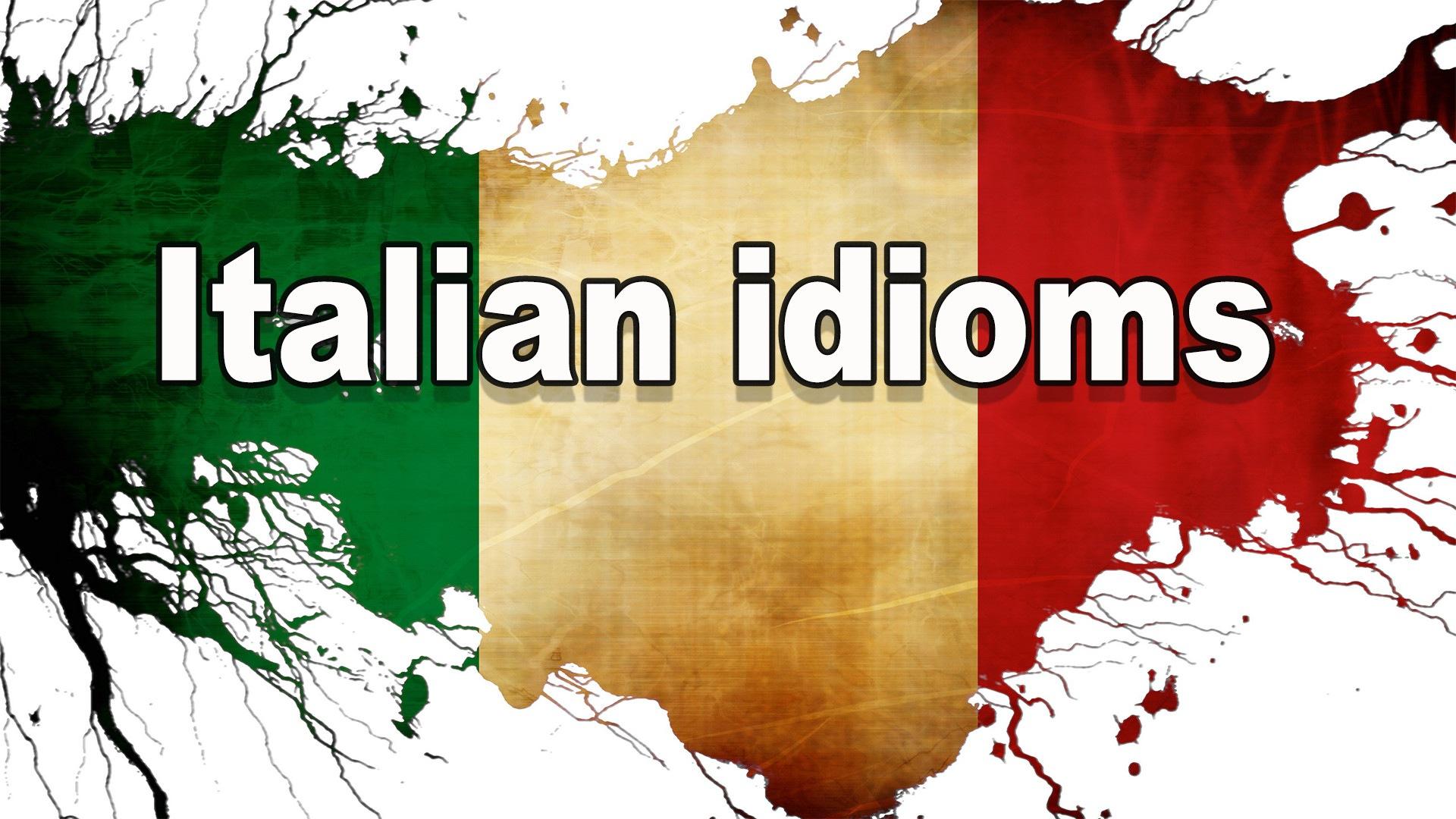 Italian idioms - Learn italian ways of sayings