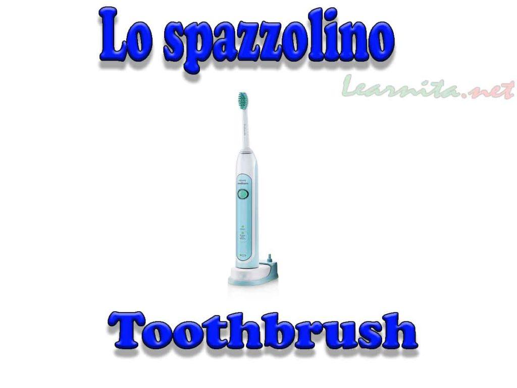 Lo spazzolino - Toothbrush